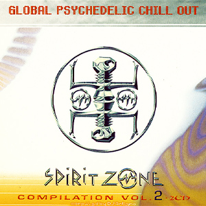 Spirit Zone Global Psychadelic Chill Out Vol. 2 Compilation Cover